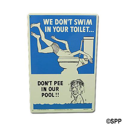 PM41327: Sign, Toilet Sign number 2 , We Don't Swim In Your Toilet Don't Pee In Our Pool